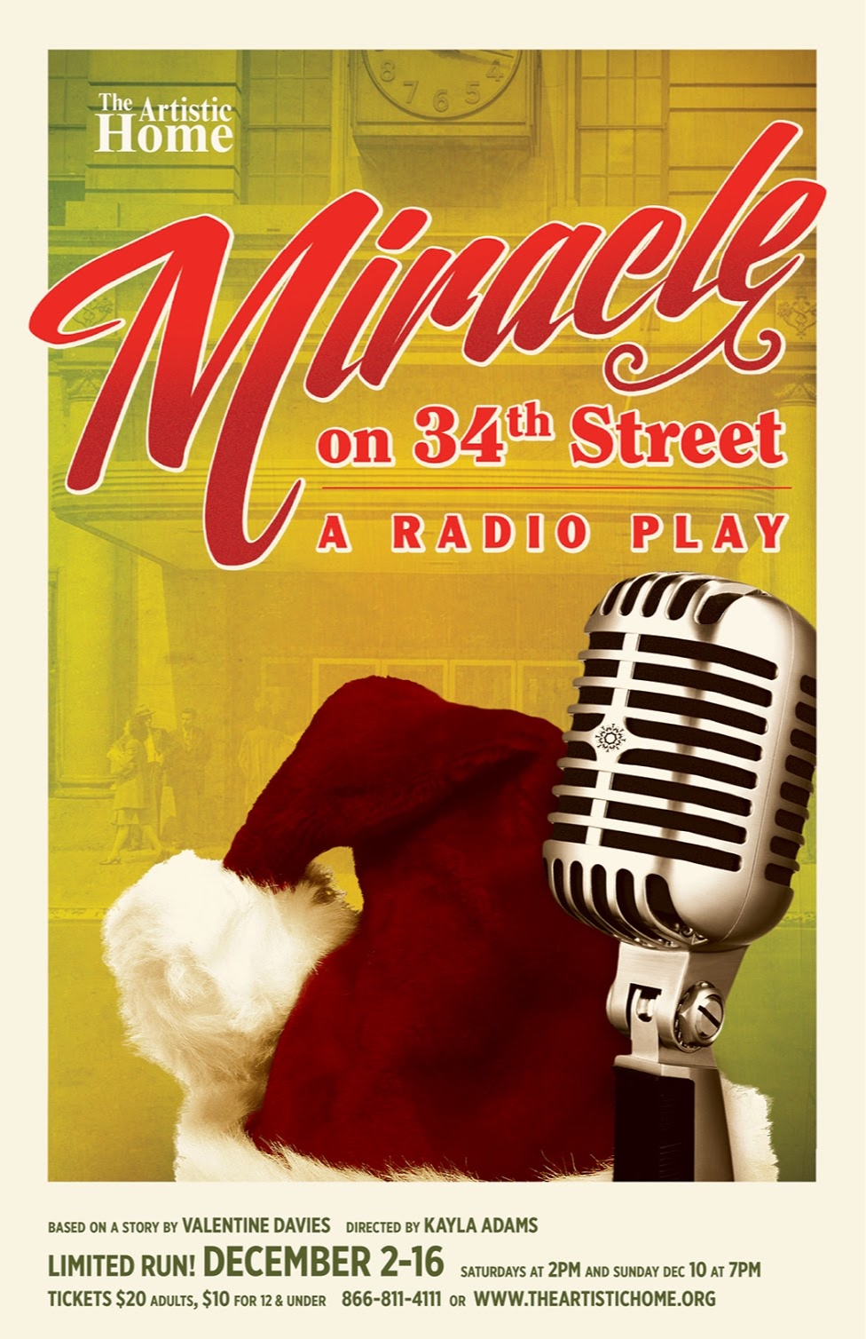 Miracle on 34th Street: A Radio Play - This play is perfect for families looking for a fun outing that captures the spirit of the season. Full of laughs, holiday magic and music, Miracle on 34th Street: A Radio Play tells how the department store Santa who comes in to Macy's as an emergency substitute challenges the mother and daughter's refusal to believe when he claims to be the one and only Kris Kringle. Can he prove to them and the world that Santa is real while making one little girl's dreams come true?
