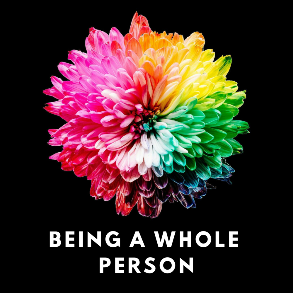 Being-A-Whole-Person-podcast png
