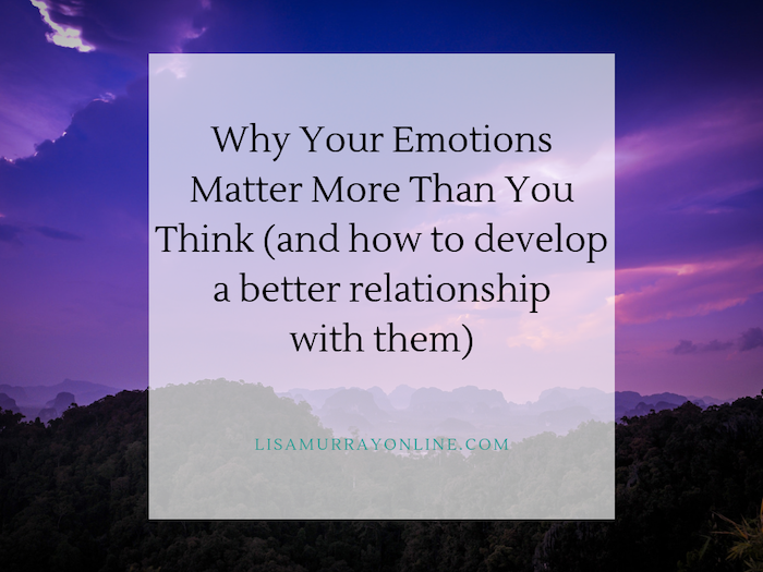 Why Your Emotions Matter More Than You Think