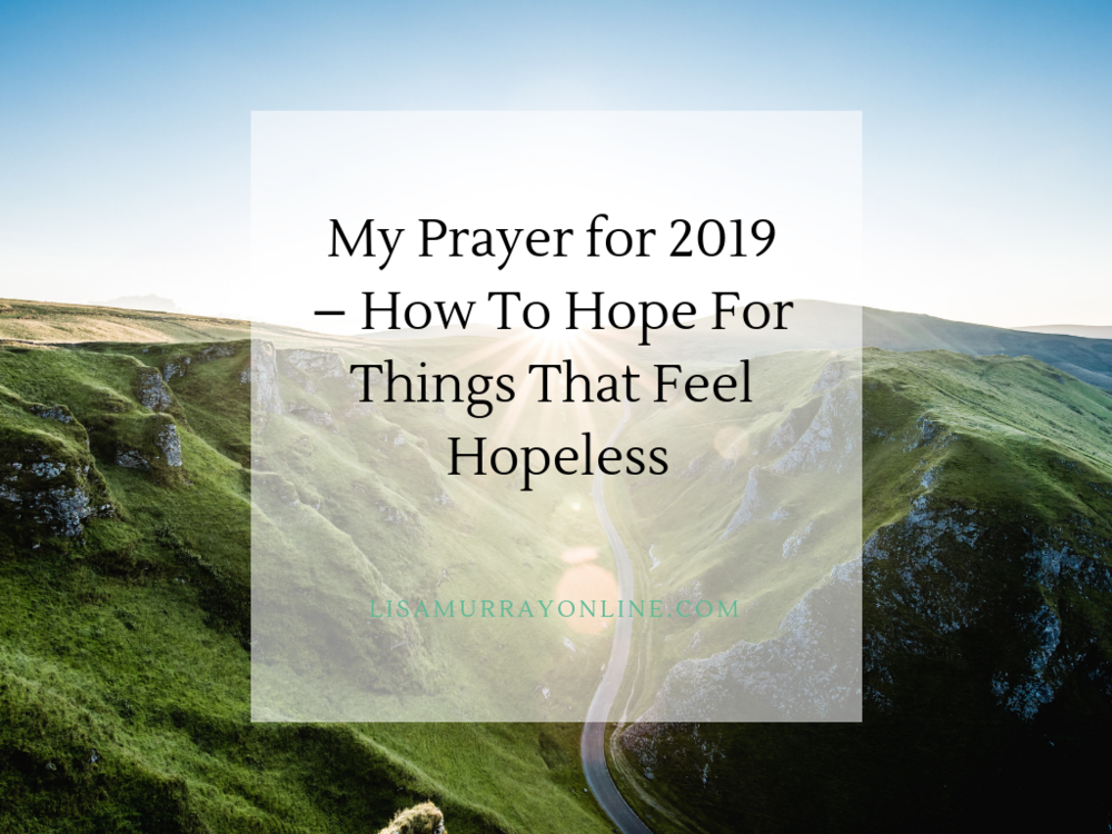 My Prayer - How To Hope For Things That Feel Hopeless