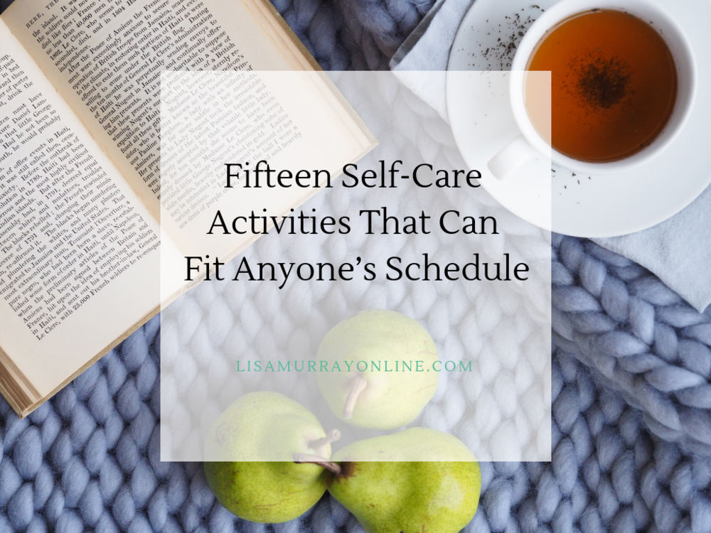 Fifteen Self-Care Activities That Can Fit Anyone's Schedule