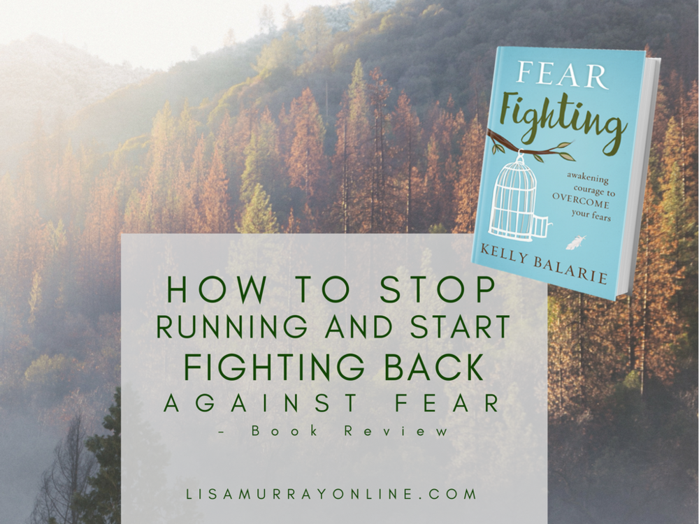 How To Stop Running and Start Fighting Back Against Fear - Book Review