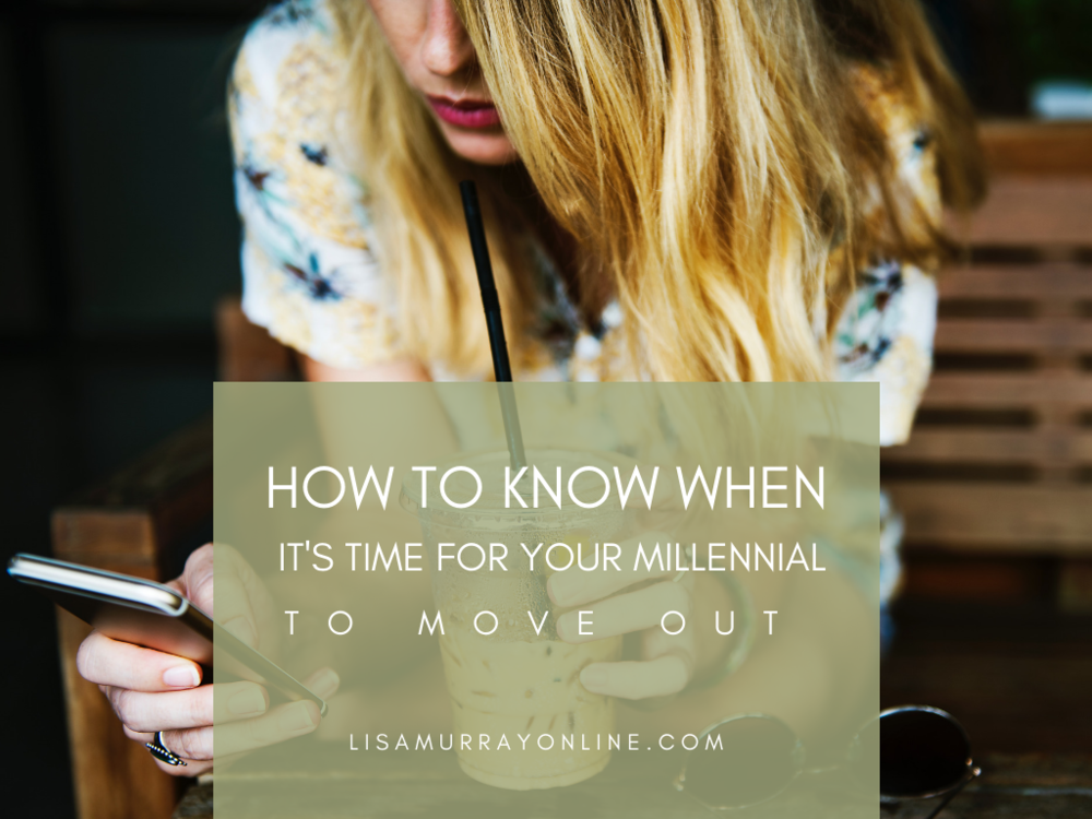 How To Know When It's Time For Your Millennial To Move Out