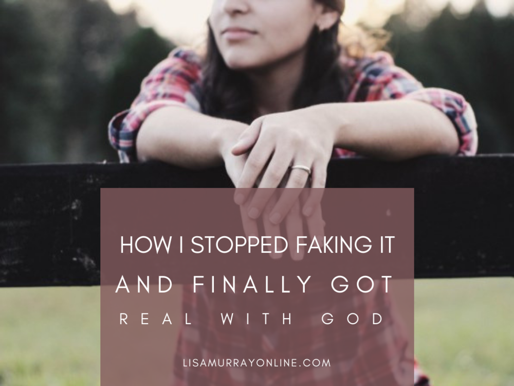 How I Stopped Faking It and Finally Got Real with God