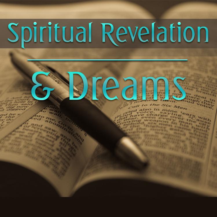Teaching - Spiritual Revelation & Dreams.jpg