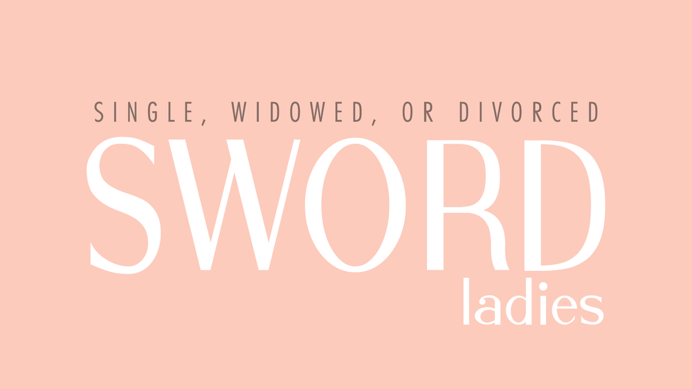 SWORD Ladies - A fellowship for the single, widowed, or divorced, our SWORD ladies hold fun events and get togethers.