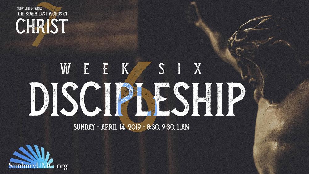 7 Last Words Series - Week 6 Discipleship -.jpg