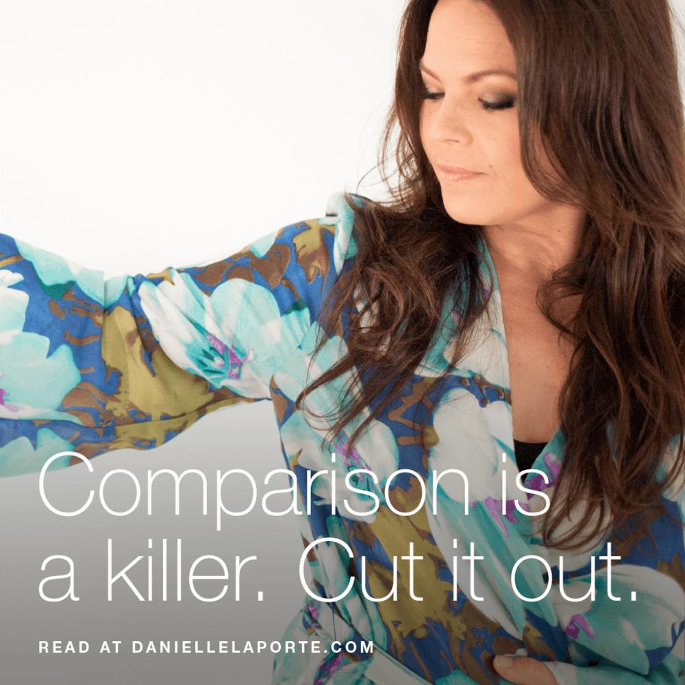 danielle-laporte-comparison-is-a-killer.png