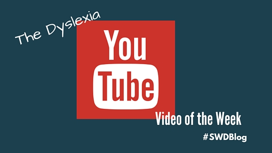 The Dyslexia YouTube Video of the Week