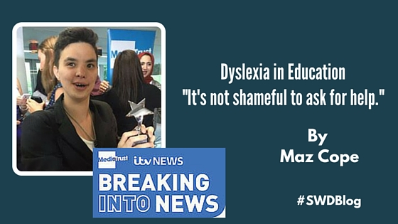 Dyslexia in education - It's not shameful to ask for help.