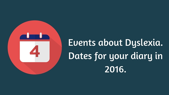 Click here to find a dyslexia focused event for you.