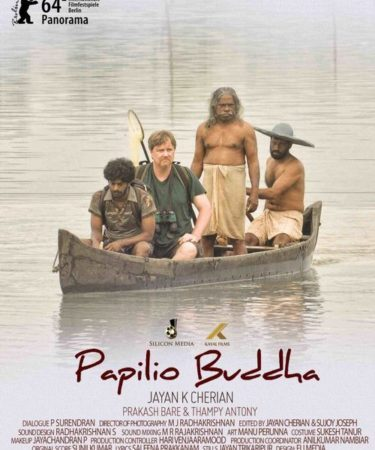 - Papilio Buddha is a 2013 Indian feature film written and directed by Jayan K. Cherian.[1] The film focuses on the atrocities committed against Dalits, women and the environment.