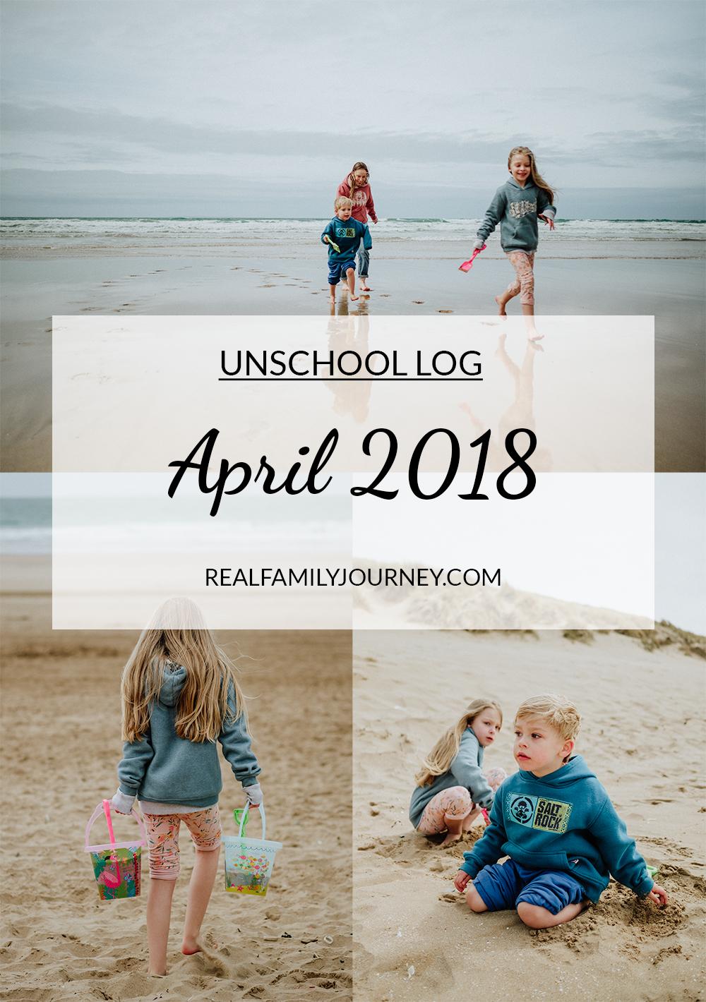Unschool log April 2018 www.realfamilyjourney.com