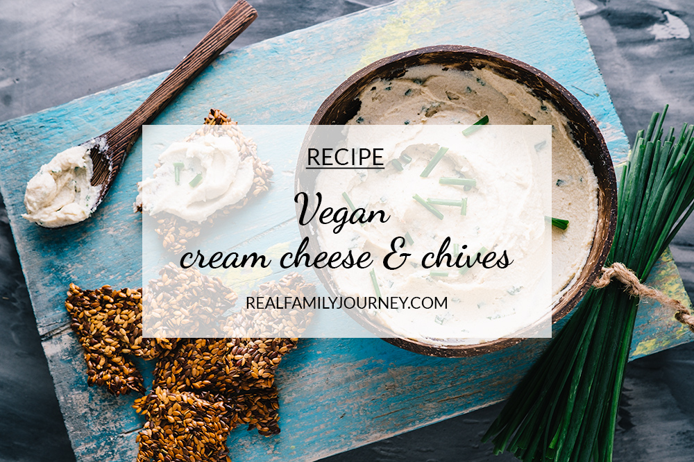 Vegan cream cheese and chives - You won't believe how simple and delicious this recipe is! Creamy and versatile with only 6 ingredients we LOVE making this | realfamilyjourney.com