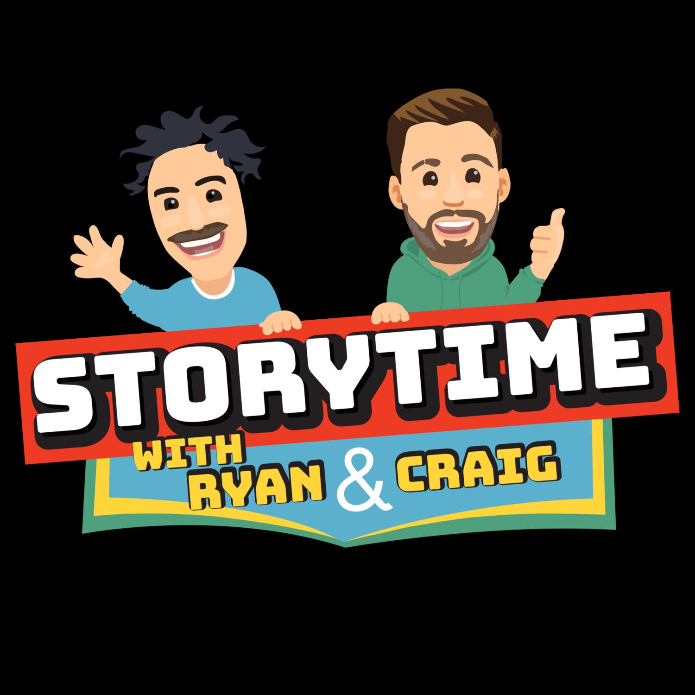 STORYTIME WITH RYAN & CRAIG