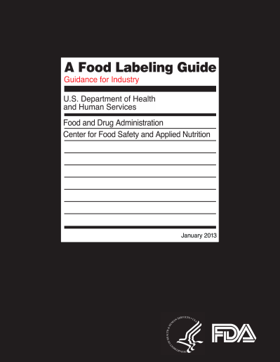 Jan 2013 FDA Food Labeling Guide * Note that this does not include updates related to the 2016 New Rule on Nutrition Info. An updated guidance document has not been released as of Feb. 2019