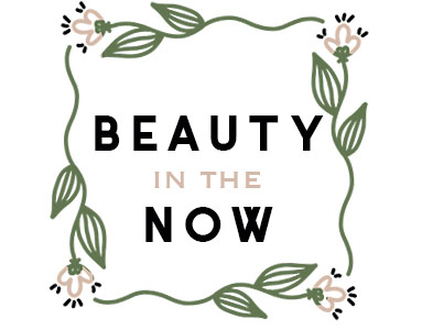 Beauty in the Now