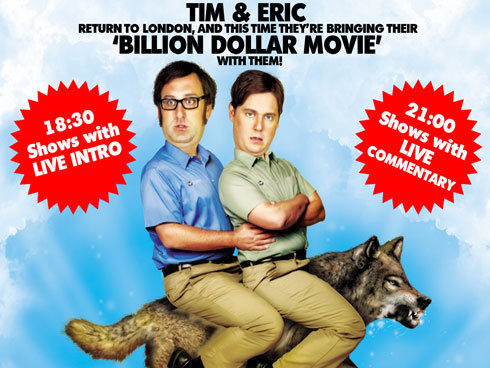 tim and eric live commentary on 'billion dollar movie' at the prince charles cinema. booked.