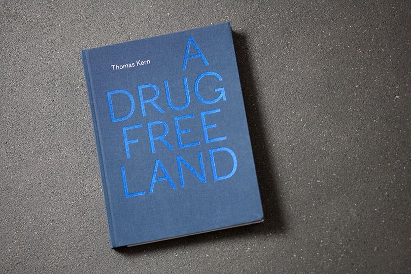 A Drug Free Land by Thomas Kern