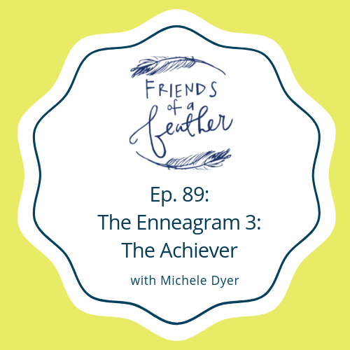Ep  89: Enneagram Three: The Achiever: — Wren Robbins