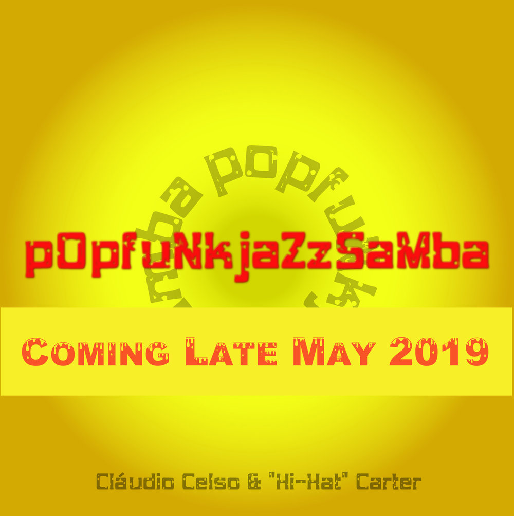 pOpFUNKJAZZSAMBA - Single  All songs Written by ClÁudio Celso. Producer ¨Hi-Hat¨Carter Recorded and mixed by ¨Hi-Hat¨CArter at Geneva Recording in Fort Lauderdale, FL. - Jan/Feb 2019. Arrangements Claudio Celso and ¨Hi- Hat ¨Carter. Drum Programing/Bass/Organ /Keyboards by ¨Hi- Hat¨ Carter.  Mastered by Frank MIret Mami, FL. in March 2019. Artist Cover and Cover by Frank Miret  1- Sunlight (Claudio Celso) Claudio Celso - Guitar ¨Hi- Hat ¨Carter - Bass / Drum Programming / Organ / Keyboards.  2- Larry Lee (Claudio Celso) Claudio Celso - Guitar ¨Hi-Hat¨ Carter - Bass / Drum Programming /Organ / Keyboards  GENERAL SUPERVISION - ALEX COBOS    Claudio Celso +1 (818) 479-1686          http://claudiocelso.com/         https://en.wikipedia.org/wiki/Claudio_Celso           https://pt.wikipedia.org/wiki/Claudio_Celso