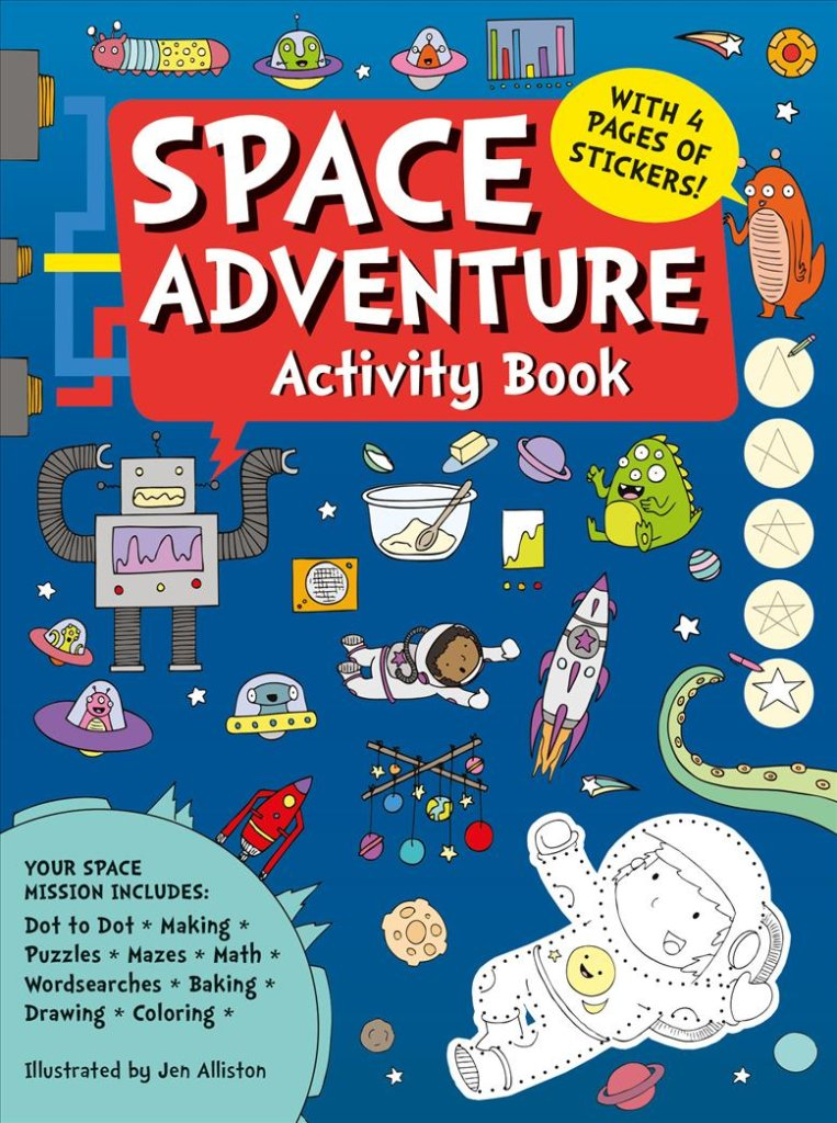 "Space Adventure Activity Book - In space, no one can hear you scream ""Oh what a lovely activity book!""This fabulous space-themed activity book will entertain children wherever they are in the universe! The pages are crammed with all sorts of fun, including dot to dot, spot the difference, colouring in and other amusing activities.Fun and educational, Space Adventure Activity Book features beautiful, bright illustrations that will draw children in and keep them busy. And while they are enjoying the mazes, matching and counting, the games are helping them to develop a wide range of skills, including observational, conversational and motor.Perfect for children from aged 4 - 8."
