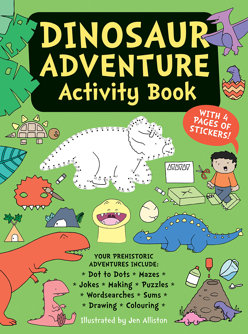 Dinosaur Adventure Activity Book - What do you call a sleeping dinosaur? A Dino-snore!This fabulous dinosaur-themed activity book will bring hours of enjoyment to any children who are dinosaur fanatics. The pages are crammed with all sorts of fun, including dot to dot, spot the difference, colouring in and other engaging activities.Absorbing and educational, Dinosaur Adventure Activity Book features beautiful, bright illustrations that will draw children in and keep them busy. And while they are enjoying the mazes, matching and counting, the games are helping them to develop a wide range of skills, including observational, conversational and motor skills.Perfect for children from aged 4 - 8.