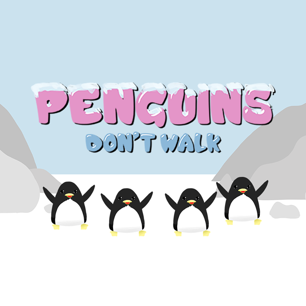 Penguins Don't Walk (They March)