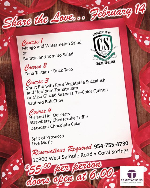 Join us for Valentines dinner at Country club of Coral Springs. We play 6-9pm. Reservations required 954–755–4703.
