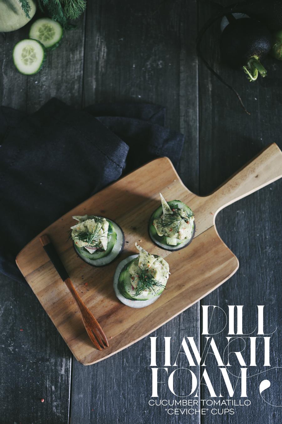 Cucumber Tomatillo Ceviche | Dill Havarti Foam | Dine X Design