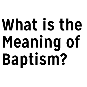 WhatIsMeaningBaptism.jpg
