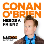 #8 - I've been a Conan fan since I discovered him on Late Night in the early 2000s. After recovering from what could have been the end of the world (Y2K) Conan helped me rebuild, bahahahaha, j/k. Conan has been making the world laugh for a long time, and I'm definitely up for every minute I can consume.