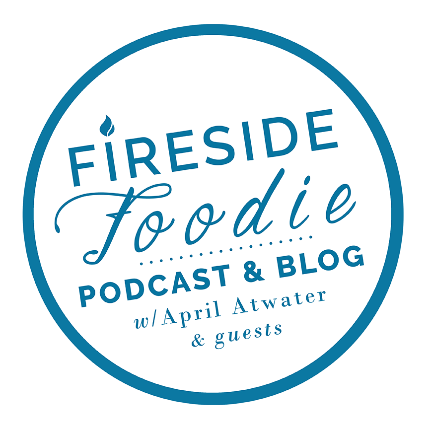 Fireside Foodie | Podcast & Blog