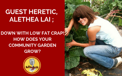 Alethea-Lai-on-the-Nutrition-Heretic-Podcast-Community-Garden.png