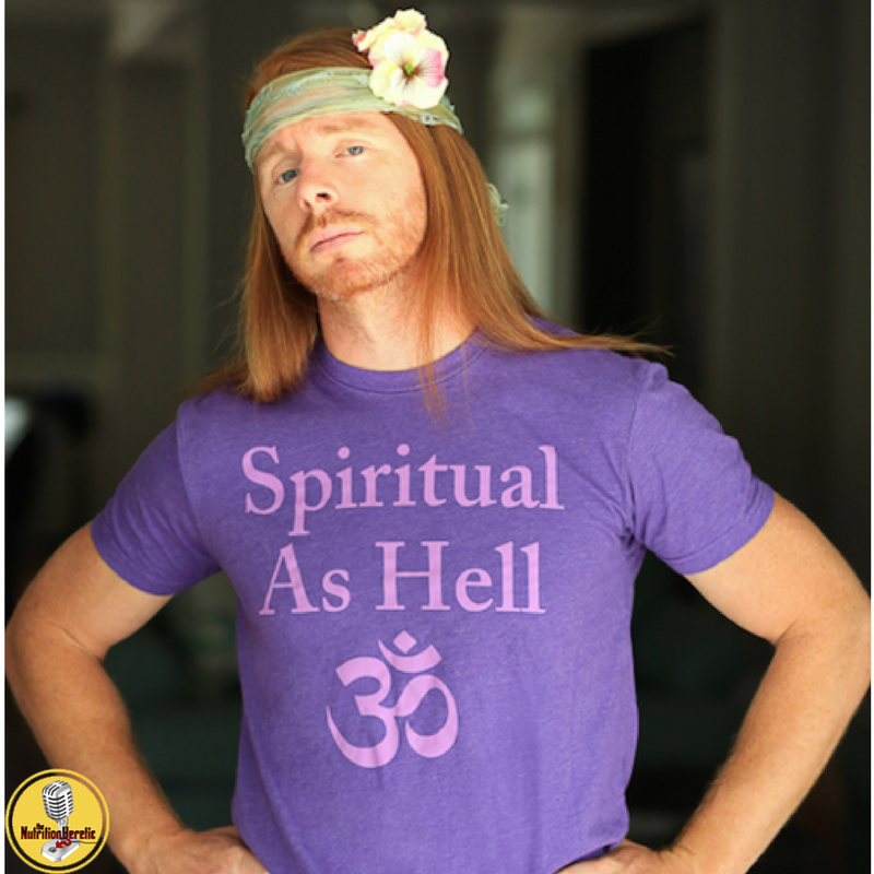 Are you missing the mark on spirituality - Get Spiritual as Hell with JP Sears on The Nutrition Heretic Podcast