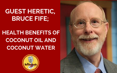 Bruce-Fife-on-The-Nutrition-Heretic-Podcast-coconut-oil-benefits.png