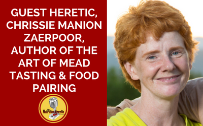 Guest-Heretic-Chrissie-Manion-Zaerpoor-author-of-The-Art-of-MEAD-Tasting-FOOD-Pairing.png