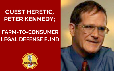 Guest-Heretic-Peter-Kennedy-of-the-Farm-to-Consumer-Legal-Defense-Fund-is-on-the-Nutrition-Heretic-podcast.png