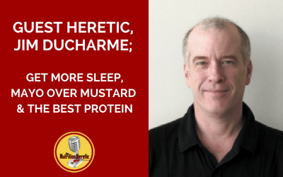 Jim-Ducharme-is-on-the-Nutrition-Heretic-Podcast-Mayo-Over-Mustard.png