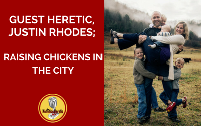 Justin-Rhodes-on-The-Nutrition-Heretic-Podcast-Raising-Chickens-In-The-City.png