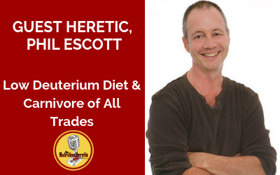 Phil-Escott-on-the-Nutrition-Heretic-podcast-Low-Deuterium-Diet-And-Carnivore-of-All-Trades.png