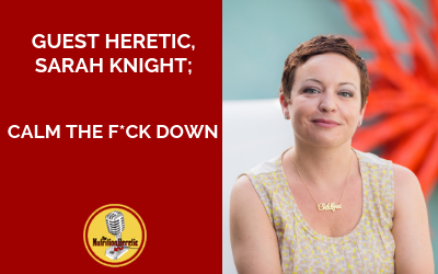 Sarah-Knigh-Calm-The-F-Down-with-Adrienne-Hew-on-the-Nutrition-Heretic-Podcaset.png