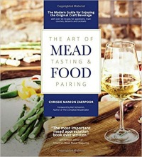The Art of MEAD Tasting & FOOD Pairing by Chrissie Manion Zaerpoor