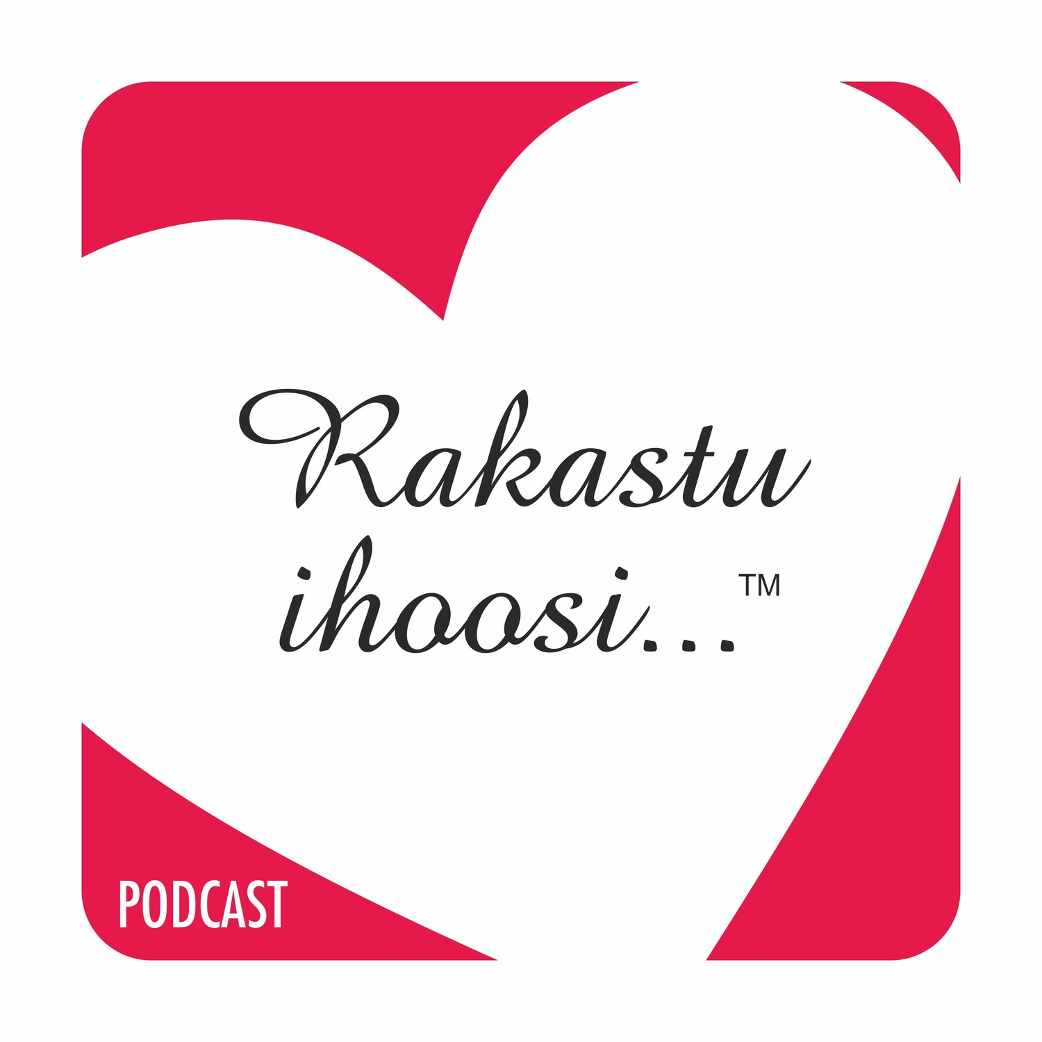 Rakastu Ihoosi...™ Podcast