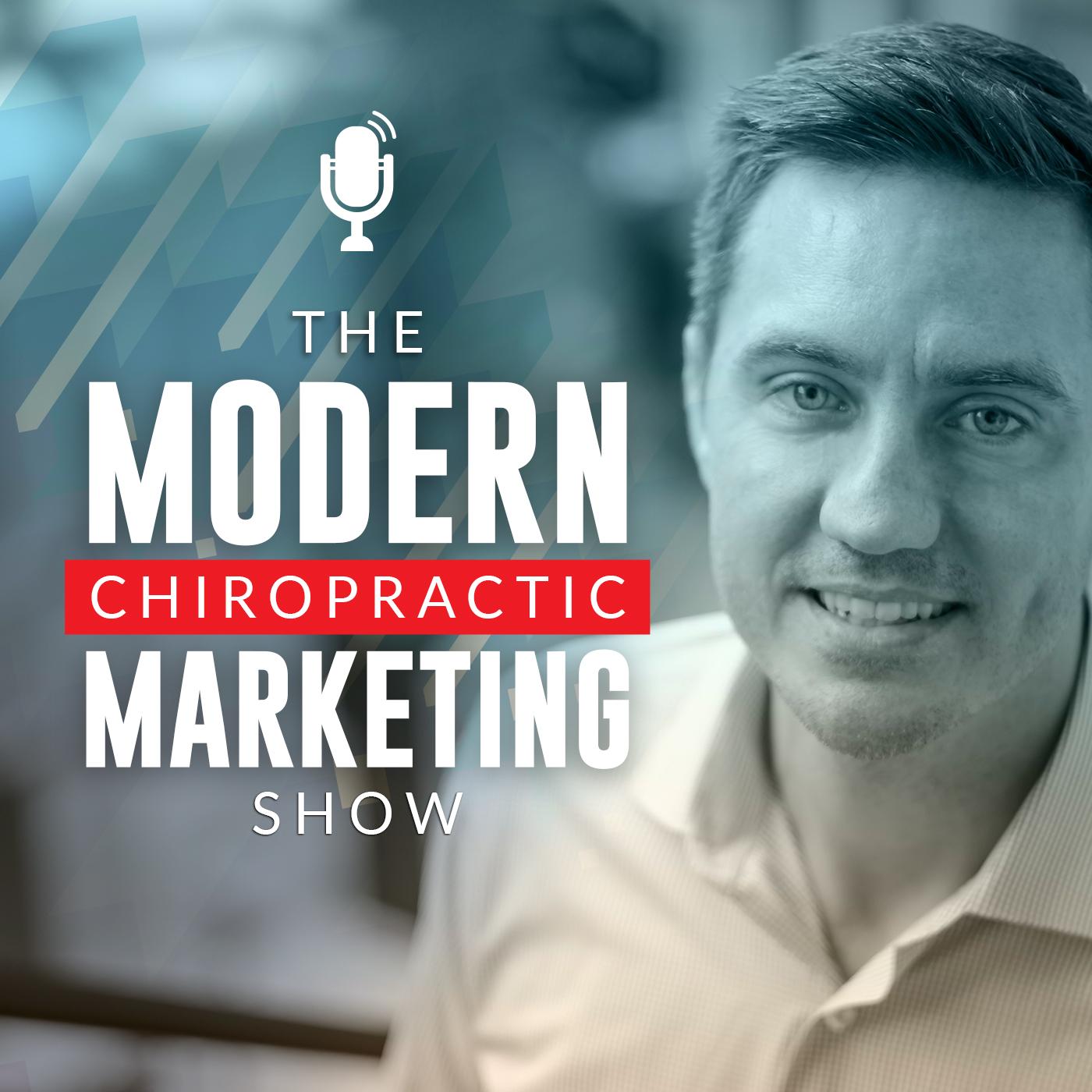 The Modern Chiropractic Marketing Show