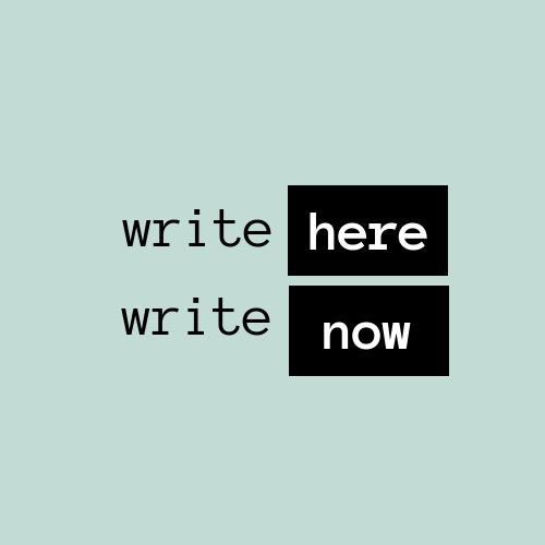 Write HereWrite Now.jpeg