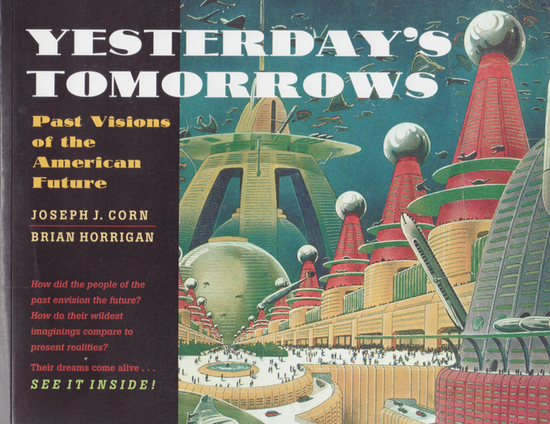 Cover of the book   Yesterday's Tomorrows   by Joseph Corn and Brian Horrigan