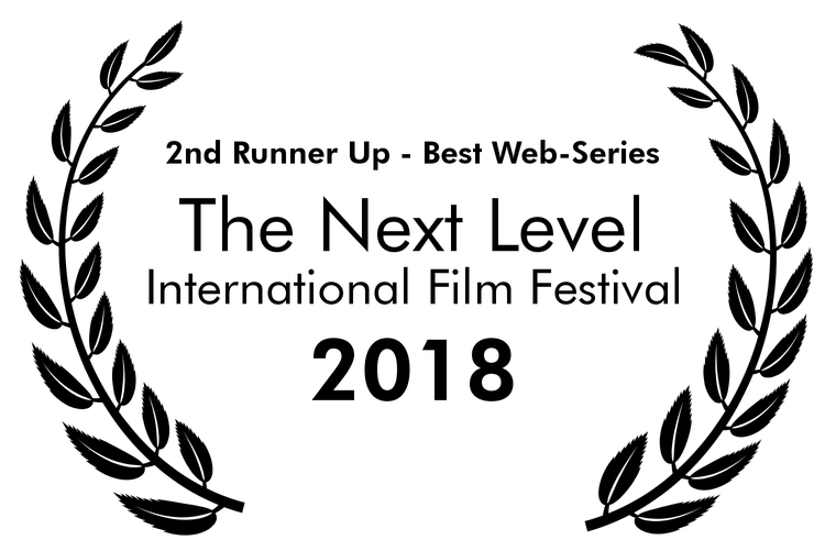 THE NEXT LEVEL INTERNATIONAL FILM FESTIVAL  BEST WEB SERIES - 2ND RUNNER UP
