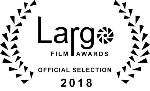 LARGO FILM AWARDS  OFFICAL SELECTION