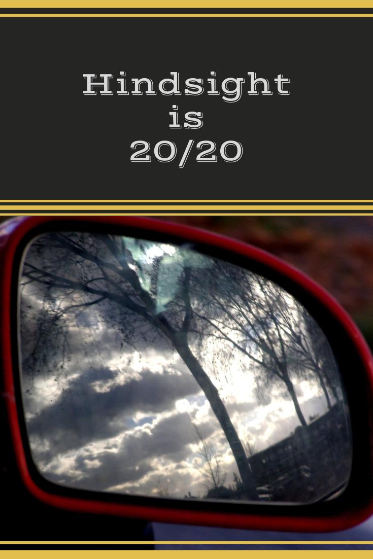 Hindsight is twentytwenty pinterest.png